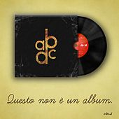 Play & Download Questo Non È Un Album. by Abcd | Napster