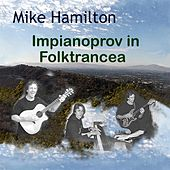 Play & Download Impianoprov in Folktrancea by Mike Hamilton | Napster