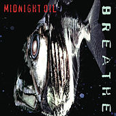Breathe by Midnight Oil