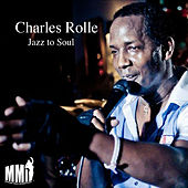 Jazz to Soul de Charles Rolle