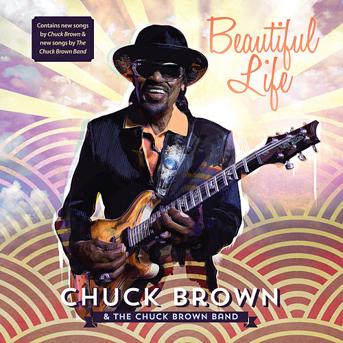 Play & Download Beautiful Life by Chuck Brown | Napster
