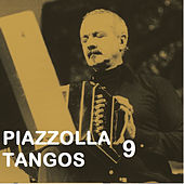 Play & Download Piazzolla Tangos 9 by Astor Piazzolla | Napster