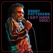 Play & Download I Got More Soul! by Bobby Patterson | Napster