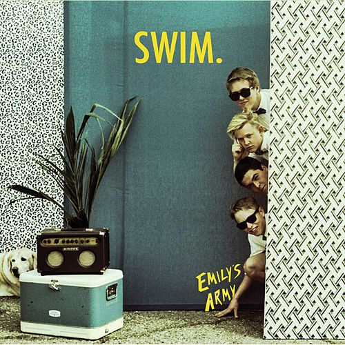 Play & Download Swim by Emily's Army | Napster