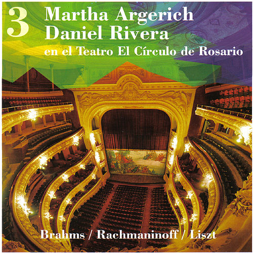Play & Download Martha Argerich - Daniel Rivera en el Teatro El Círculo de Rosario. Vol. 3 by Daniel Rivera | Napster