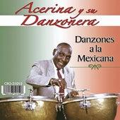 Danzones a la Mexicana by Acerina Y Su Danzonera