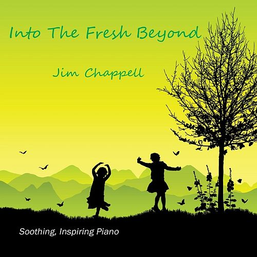Into the Fresh Beyond von Jim Chappell