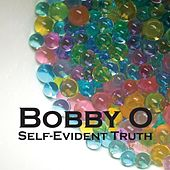 Self-Evident Truth by Bobby O