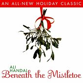 Beneath the Mistletoe by Ali Handal