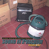 Atomic Mouse Recordings Presents: Sound In A Vacuum, Volume 2 by Various Artists