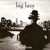 Play & Download Amnesia by Big Lazy | Napster