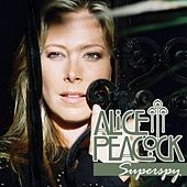 Play & Download Superspy by Alice Peacock | Napster