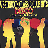 Westbrook Classic Club Hits by Various Artists