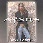 Play & Download Love Is A Rock by Aysha | Napster