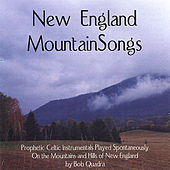 Play & Download New England MountainSongs by Bob Quadra | Napster