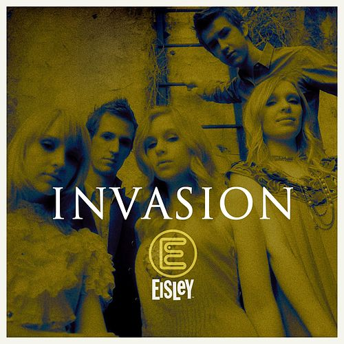 Play & Download Invasion by Eisley | Napster