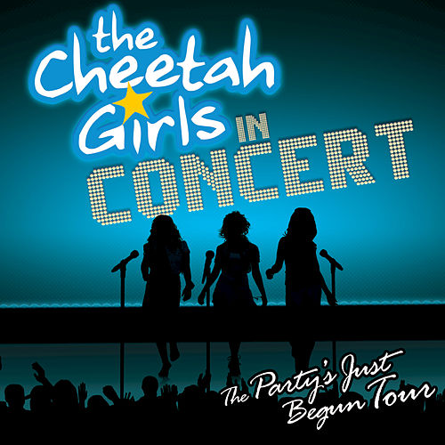 Play & Download The Cheetah Girls - The Party's Just Begun Concert by The Cheetah Girls | Napster