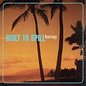 Play & Download Rearrange by Built To Spill | Napster