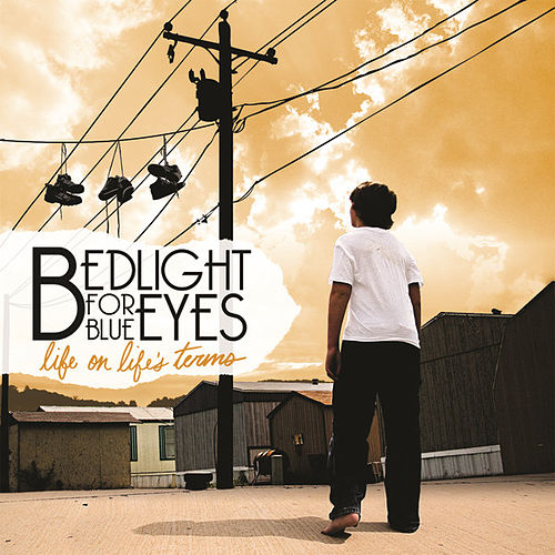 Play & Download Life On Life's Terms by Bedlight For Blue Eyes | Napster