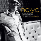 Because Of You (Remixes) by Ne-Yo