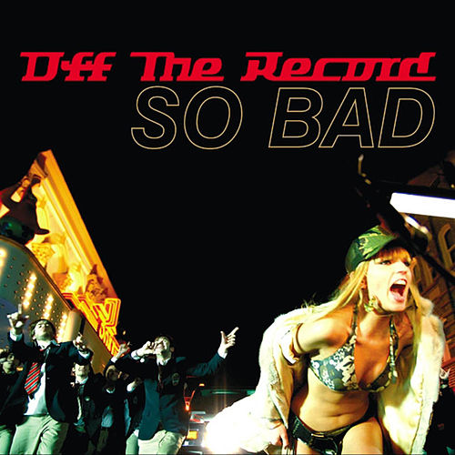 Play & Download So Bad by Off the Record | Napster