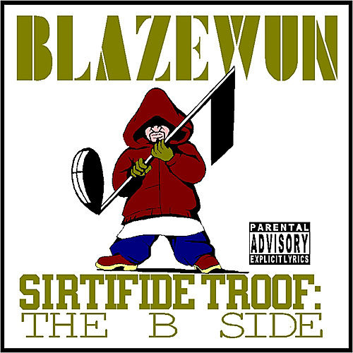 Play & Download Sirtifide Troof The B Side by Blazewun | Napster