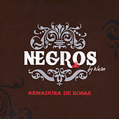 Play & Download Armadura De Rosas by Negros | Napster