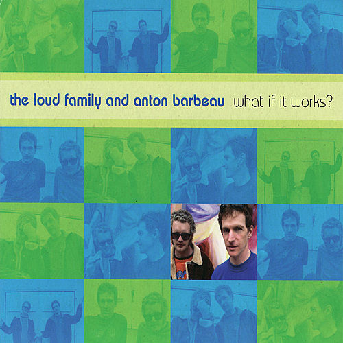 Play & Download What If It Works? by The Loud Family | Napster