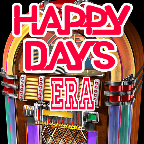 Play & Download Happy Days Era by Various Artists | Napster