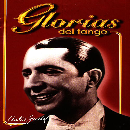 Play & Download Glorias Del Tango: Carlos Gardel Vol.2 by Carlos Gardel | Napster