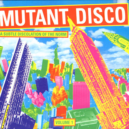 Play & Download Mutant Disco Volume #1 by Various Artists | Napster