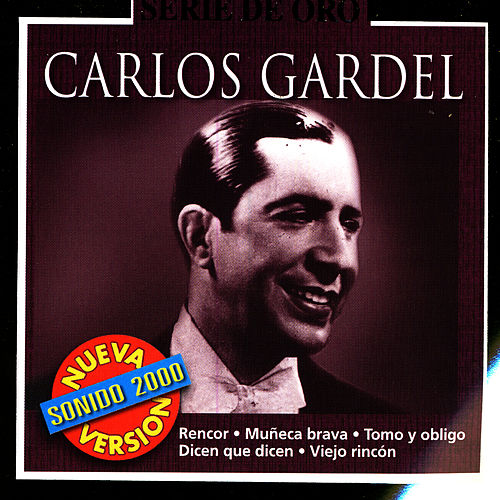 Play & Download Serie De Oro: Carlos Gardel by Carlos Gardel | Napster