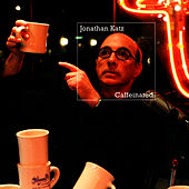 Play & Download Caffeinated by Jonathan Katz | Napster