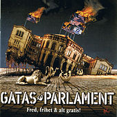 Play & Download Fred, frihet & alt gratis! by Gatas Parlament | Napster