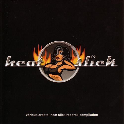 Heat Slick Records Compilation by Various Artists