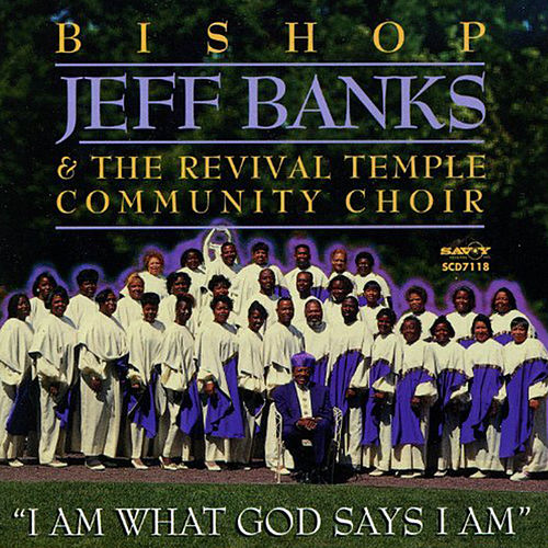 Play & Download I Am What God Says I Am by Bishop Jeff Banks & Revival... | Napster