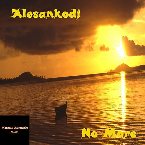 Play & Download No More - Single by Alesankodj (1) | Napster