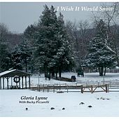 Play & Download I Wish It Would Snow (feat. Bucky Pizzarelli) by Gloria Lynne | Napster