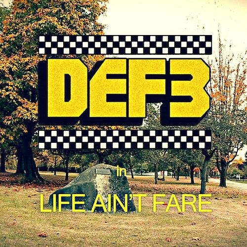 Play & Download Life Ain't Fare by Def 3 | Napster
