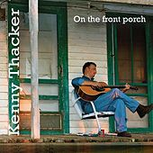 On the Front Porch by Kenny Thacker