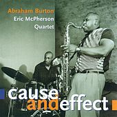 Play & Download Cause & Effect by Abraham Burton | Napster