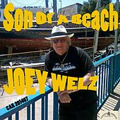 Son of a Beach by Joey Welz