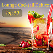 Play & Download Lounge Cocktail Deluxe - Top 50 by Various Artists | Napster
