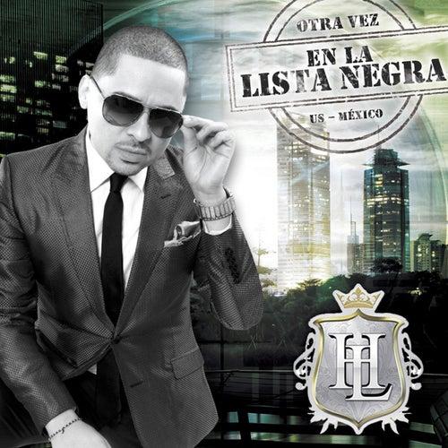 Play & Download Otra Vez En La Lista Negra US-México by Larry Hernández | Napster