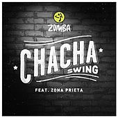 Play & Download Chacha Swing (feat. Zona Prieta) by ZUMBA | Napster