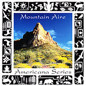 Play & Download Americana Series: Mountain Aire by Various Artists | Napster