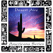 Play & Download Americana Series: Desert Aire by Various Artists | Napster