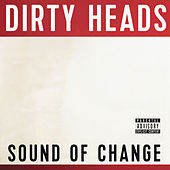 Play & Download Sound Of Change by The Dirty Heads | Napster