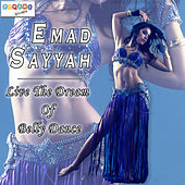 Play & Download Live the Dream of Belly Dance by Emad Sayyah | Napster