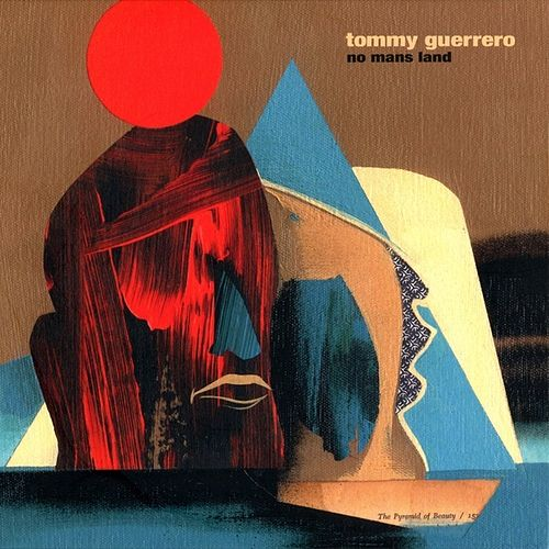 Play & Download No Mans Land by Tommy Guerrero | Napster